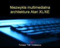 Niezwykła multimedialna architektura Atari XL/XE